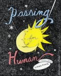 Passing For Human HC (2018 Random House) A Graphic Memoir 1-1ST