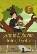 Annie Sullivan and the Trials of Helen Keller HC (2018 Disney/Hyperion) 2nd Edition 1-1ST