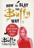 How to Slay the Buffy Way HC (2018 Dey Street Books) 1-1ST
