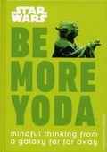 Star Wars Be More Yoda HC (2018 DK) 1-1ST