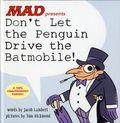 MAD Presents Don't Let the Penguin Drive the Batmobile HC (2018 DC) 1-1ST