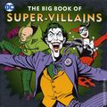 DC The Big Book of Super-Villains HC (2018 Downtown Bookworks) 1-1ST