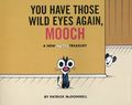 You Have Those Wide Eyes Again TPB (2018 Andrews McMeel) A Mutts Treasury 1-1ST