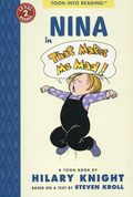 Nina in That Makes Me Mad GN (2018 A toon Book) 1-1ST