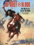 Of Dust and Blood HC (208 NBM) The Battle at Little Big Horn 1-1ST