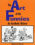 Art of the Funnies An Aesthetic History SC (1994 University Press of Mississippi) 1-REP