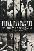Final Fantasy VII On the Way to a Smile SC (2018 A Yen On Novel) 1-1ST