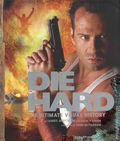 Die Hard The Ultimate Visual History HC (2018 Insight Editions) 1-1ST
