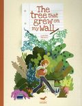 Tree that Grew on My Wall GN (2018 Amigo Comics) 1-1ST