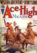 Ace-High Magazine (1921-1935 Readers' Publishing Corp/Clayton/Dell) Pulp Vol. 29 #4