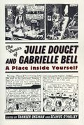 Comics of Julie Doucet and Gabrielle Bell SC (2018 UPoM) 1-1ST
