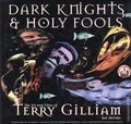 Dark Knights & Holy Fools: The Art and Films of Terry Gilliam HC (1999 Universe Publishing) 1-1ST