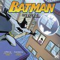 Batman is Loyal SC (2019 Capstone Press) A Picture-Window Book 1-1ST