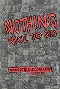 Nothing Nice to Say TPB (2018 Silver Sprocket) Complete Discography 1-1ST