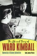 Life and Times of Ward Kimball: Maverick of Disney Animation HC (2019 UPoM) 1-1ST