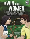 A Win for Women GN (2019 Capstone Press) Billie Jean King Takes Down Bobby Riggs 1-1ST