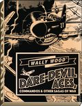 Wally Wood: Dare-Devil Aces HC (2019 Vanguard) Commandos and Other Sagas of War 1DLX-1ST