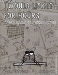 I Would Lick It For Hours Two Lumps-Year One GN (2007) 1-1ST