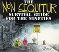 Non Sequitur Survival Guide for the Nineties TPB (1995 Andrews McMeel) 1-1ST