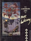 Lowbrow Art of Robt. Williams SC (1982 Rip Off Press) 1-1ST