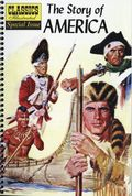 Classics Illustrated Special Issue: The Story of America GN (2007 Jack Lake) Spiralbound Edition 1-1ST