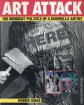 Art Attack The Midnight Politics of a Guerrilla Artist SC (1992 Harper Perennial) 1-1ST