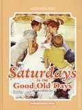Saturdays in the Good Old Days HC (2007 House of the White Birches) 1-1ST