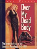 Over My Dead Body SC (1994 Chronicle Books) The Sensational Age of the American Paperback: 1945-1955 1-1ST
