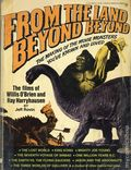 From the Land Beyond Beyond SC (Berkley Books) The Films of Willis O'Brien and Ray Harryhausen 1-1ST