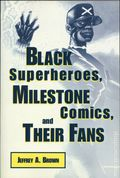 Black Superheroes, Milestone Comics, and Their Fans SC (2019 UPoM) 1-1ST