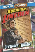 Show Me History! Abraham Lincoln: Defender of the Union HC (2019 Portable Press) 1-1ST