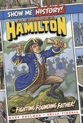 Show Me History! Alexander Hamilton: The Fighting Founding Father HC (2019 Portable Press) 1-1ST