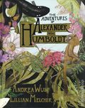Adventures of Alexander von Humboldt HC (2019 Pantheon Books) 1-1ST