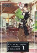 If It's For My Daughter, I'd Even Defeat a Demon Lord SC (2019 A J-Novel Club Light Novel) 1-1ST