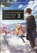 If It's For My Daughter, I'd Even Defeat a Demon Lord SC (2019 A J-Novel Club Light Novel) 2-1ST