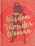 Wisdom of Wonder Woman HC (2019 Chronicle Books) 1-1ST