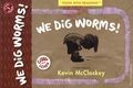We Dig Worms SC (2019 Toon Books) A Toon into Reading Book 1-1ST