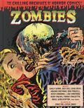 Zombies: The Chilling Archives of Horror Comics HC (2012 IDW) 1-REP