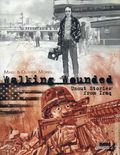 Walking Wounded SC (2015 NBM) Uncut Stories from Iraq [Unedited Advance Copy] 1-1ST