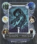Guillermo del Toro's The Shape of Water HC (2017 Insight Editions) Creating a Fairy Tale for Troubled Times 1-REP