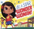 Be a Star, Wonder Woman SC (2017 Capstone Press) 1-1ST