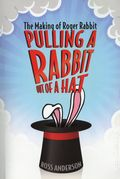 Pulling a Rabbit Out of a Hat SC (2019 UPoM) The Making of Roger Rabbit 1-1ST