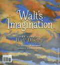 Walt's Imagination: The Life of Walt Disney SC (2019 Disney Press) 1-1ST