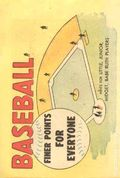 Finer Points of Baseball for Everyone: Finer Points for Everyone (1958) 1960