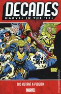 Decades Marvel in the '90s: The Mutant X-Plosion TPB (2019 Marvel) 1-1ST