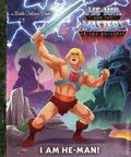 He-Man and the Masters of the Universe I am He-Man HC (2019 A Little Golden Book) 1-1ST