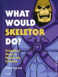 What Would Skeletor Do? HC (2019 Universe) Diabolical Ways to Master the Universe 1-1ST