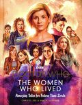 Doctor Who The Women Who Lived HC (2019 BBC Books) Amazing Tales for Future Time Lords 1-1ST