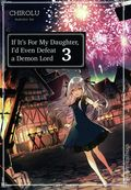 If It's For My Daughter, I'd Even Defeat a Demon Lord SC (2019 A J-Novel Club Light Novel) 3-1ST