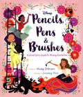 Pencils, Pens and Brushes: A Great Girls' Guide to Disney Animation HC (2019 Disney Press) 1-1ST